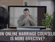 How Online Marriage Counseling Is More Effective?